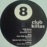 Club Killas 8 - Faith Evans, Nelly feat. Kelly Rowland a.o.