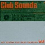 Club Sounds Vol.8 - Faithless, Ayla, Dj Quicksilver, Vengaboys, u.a