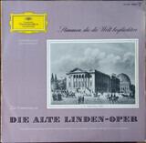 Die Alte Linden-Oper: Stimmen, Die Die Welt Beglückten - Puccini / Gounod / Verdi a.o.
