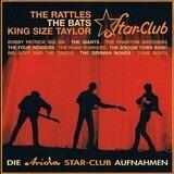Die Ariola Star-Club Aufnahmen - The Rattles, The Bats, King Size Taylor, a.o.