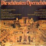 Die schönsten Opernchöre - Weber, Beethoven, Wagner a.o.