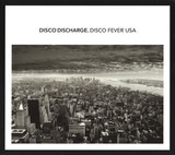 Disco Discharge. Disco Fever USA - Fern Kinney / Dennis Parker / Boys Town Gang a.o.