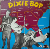 Dixie Bop (Is The Bop For You !!) - Carl Perkins, Roy Orbison a.o.