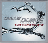 Dream Dance - Lost Trance Classics - Paul Van Dyk / Chicane / etc