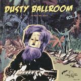Dusty Ballroom Vol. 1 - In Dust We Trust - The Olympics a.o.