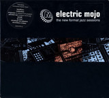 Electric Mojo - The New Format Jazz Sessions - Hardfloor / Clatterbox / DJ Mad