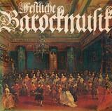 Festliche Barockmusik - Vivaldi / Bach / Händel a.o.