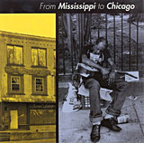 From Mississippi To Chicago - R.L. Burnside, Pinetop Perkins a.o.