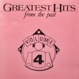 Greatest Hits From The Past Volume 4 - The Platters / Kenny Rogers / a. o.