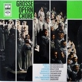 Grosse Opernchöre - Verdi / Beethoven / Wagner a.o.