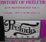 History Of Prelude: DJ's Mastermixes Vol. 3 - DJ. Smith, D. Henry a.o.