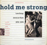 Hold Me Strong, Love Songs Jamaican Style 1972-1976 - Jamaica Sampler
