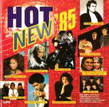 Hot And New '85 - Chaka Khan / Kim Wilde / The Cars a.o.