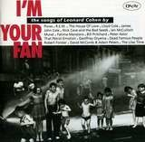I'm Your Fan - The Songs Of Leonard Cohen By... - Pixies,Nick Cave And The Bad Seeds,John Cale