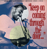 """Keep On Coming Through The Door…""  Jamaican Deejay Music 1969 - 1973 - 'Keep On Coming Through The Door…'"