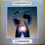 Le Cadeau De La Vie 10ème Anniversaire - Yves Duteil / Francis Cabrel / Kim Wilde a.O.