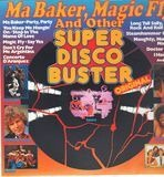 Ma Baker, Magic Fly And Other Super Disco Buster - Boney M. / Mr. Righht / Eruption a.o.
