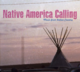 Native America Calling - Music From Indian Country - Robert Mirabal, Wayquay a.o.