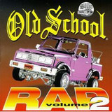 Old School Rap Volume 2 - Slick Rick / Run-DMC / Kurtis Blow / Ice-T / a.o.