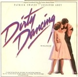Original Soundtrack From The Vestron Motion Picture - Dirty Dancing - Bill Medley And Jennifer Warnes, The Ronettes, Patrick Swayze...