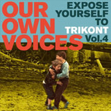 Our Own Voices - Expose Yourself To Trikont Vol. 4 - LaBrassBanda, Rotfront, Kay Starr a.o.