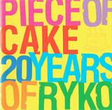 Piece Of Cake 20 Years Of Ryko - Big Star, Spain, a.o.