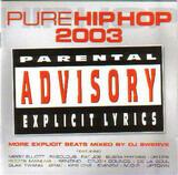Pure Hip Hop 2003 (More Explicit Beats) - Various