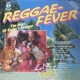 Reggae Fever - The Best Of Today's Reggae - Reggae Fever