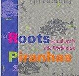 Roots Piranhas - Various