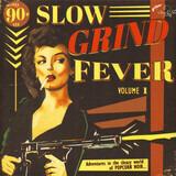 Slow Grind Fever Volume 1 - Adventures In The Sleazy World Of POPCORN NOIR... - Wynonie Harris a.o.