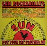 Sun Rockabillys - Put Your Cat Clothes On - Carl Perkins, Jack Earls, Jerry Lee Lewis...