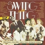 Swing Is The Thing - Mills Brothers, Glenn Miller, Andrews Sisters, ...