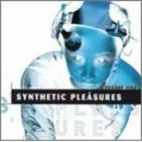 Synthetic Pleasures - Various