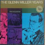 The Glenn Miller Years - Glenn Miller And His Orchestra