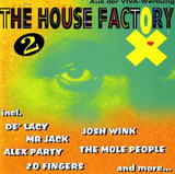 The House Factory Vol. 2 - Alex Party, Mr Jack, Josh Wink a.o.