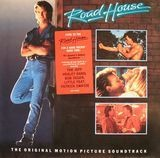 Road House - The Original Motion Picture Soundtrack - Bob Seger, Otis Redding, Patrick Swayze