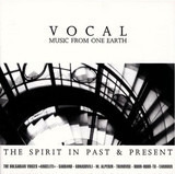 The Spirit In Past & Present (Vocal - Music From One Earth) - The Bulgarian Voices »Angelite« / Huun-Huur-Tu
