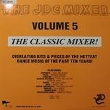 The JDC Mixer Volume 5 The Classic Mixer! - Arpeggio, Ferrara, French Kiss a.o.