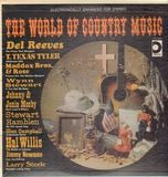 The World Of Country Music - Del Reeves, T. Texas Tyler, Maddox Bros. & Rose...