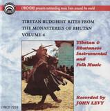 Tibetan Buddhist Rites From The Monasteries Of Bhutan Volume 4: Tibetan And Bhutanese Instrumental - Tibetan / Bhutanese collection