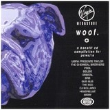 Woof. A PAWS/L.A. Compilation - Orb / Gus Gus / Goldie