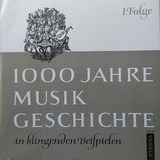 1000 Jahre Musikgeschichte In Klingenden Beispielen - Various Music Examples
