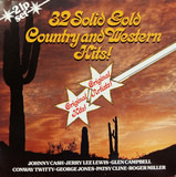 32 Solid Gold Country And Western Hits - Glen Campbell, Patsy Cline, Jerry Lee Lewis