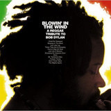 Blowin' In The Wind: A Reggae Tribute To Bob Dylan - Chalice, Mello, a.o.