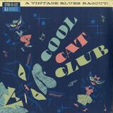 Cool Cat Club - A Vintage Blues Ragout! - Various