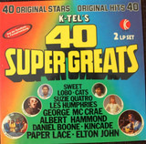 K-Tel's 40 Super Greats - Les Humphries, Suzie Quatro a.o.