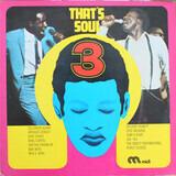 That's Soul 3 - Solomon Burke, Joe Tex, Percy Sledge a.o.