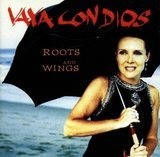 Roots and Wings - Vaya Con Dios