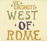 West of Rome - Vic Chesnutt