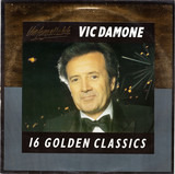 Unforgettable (16 Golden Classics) - Vic Damone